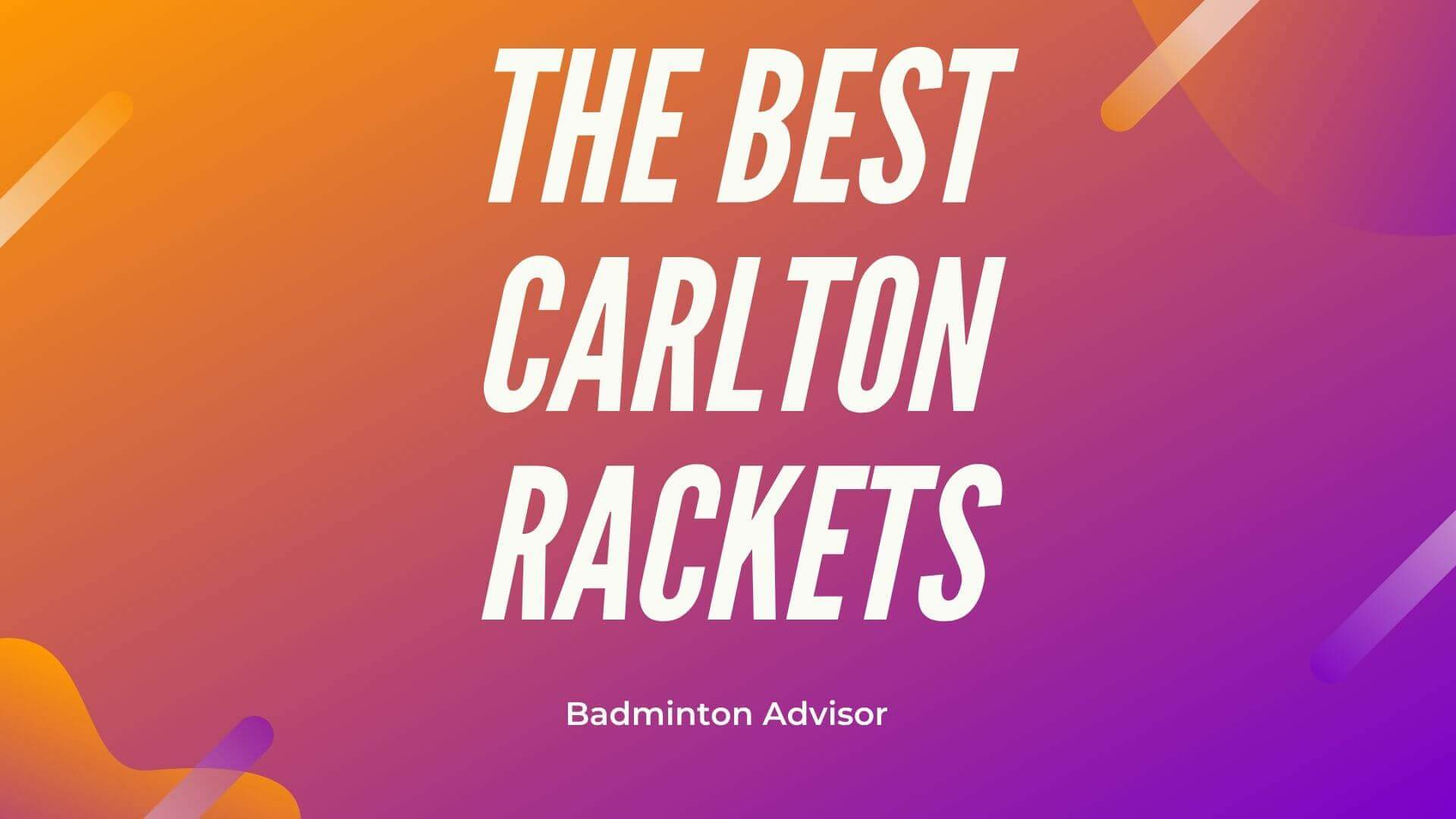 best carlton racket