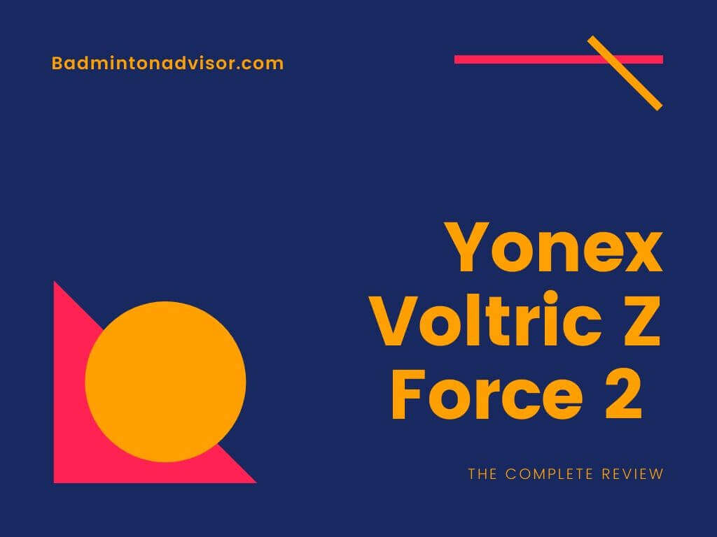 Yonex Voltric Z Force 2 review