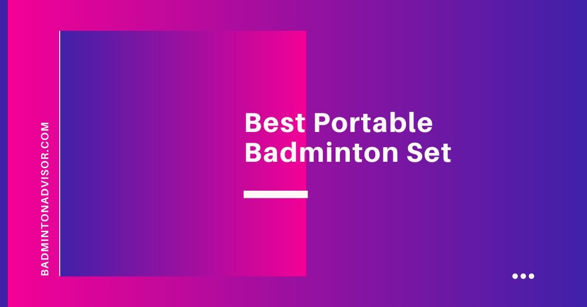 Best portable badminton set